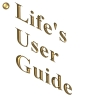 Life's User Guide